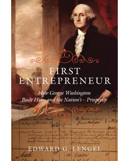 First Entrepreneur: How George Washington Built His—and the Nation's—Prosperity