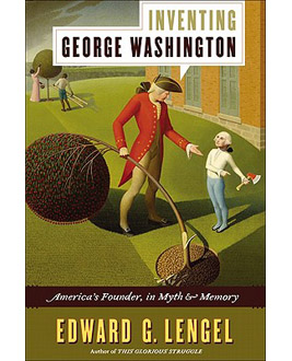 Inventing George Washington: America's Founder in Myth and Memory